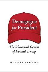 Demagogue for President: The Rhetorical Genius of Donald Trump Hardcover