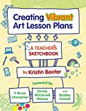 Creating Vibrant Art Lesson Plans: A Teacher's Sketchbook