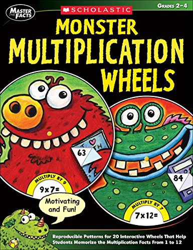 Monster Multiplication Wheels: Reproducible Patterns for 20 Interactive Wheels That Help Students Memorize the Multiplication Facts from 1 to 12, Grades 2-4 (Master the Facts Series)