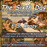 The Sixth Day: A Novella About Creation and Prizefighting | E. S. Kraay