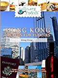 Culinary Travels - Hong Kong - Heaven for Foodies