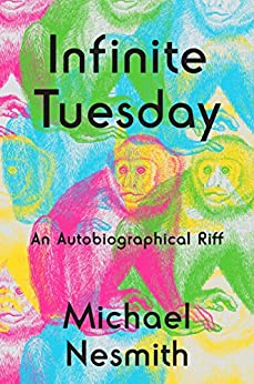Infinite Tuesday: An Autobiographical Riff by [Nesmith, Michael]