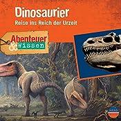 Dinosaurier - Reise ins Reich der Urzeit (Abenteuer & Wissen) | Maja Nielsen