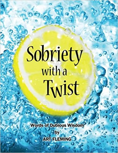 Book Sobriety with a Twist: Words of Dubious Wisdom
