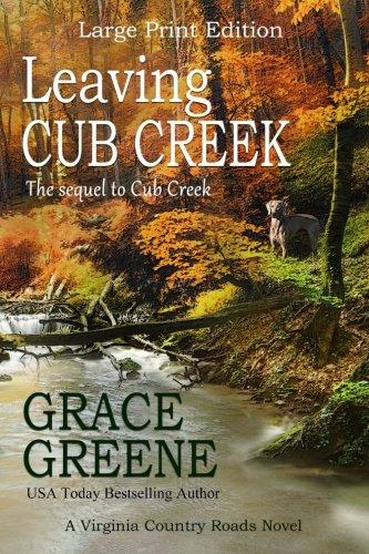 Leaving Cub Creek (Large Print): A Virginia Country Roads Novel (Cub Creek Series) by Kersey Creek Books