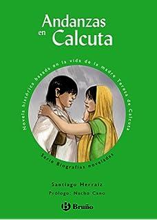 Andanzas en Calcuta (Castellano - A Partir De 10 Años - Andanzas)