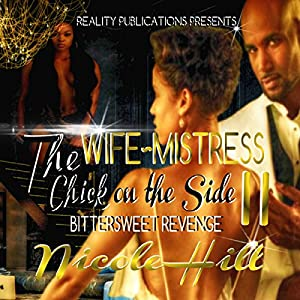 The Wife, Mistress, Chick on the Side II Audiobook