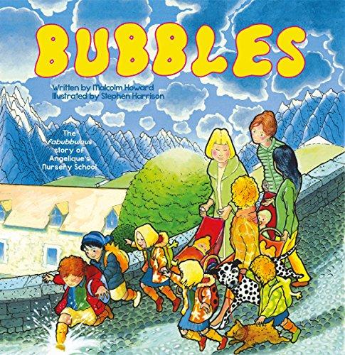 Bubbles: The fabubbulous story of Angelique's Nursery School