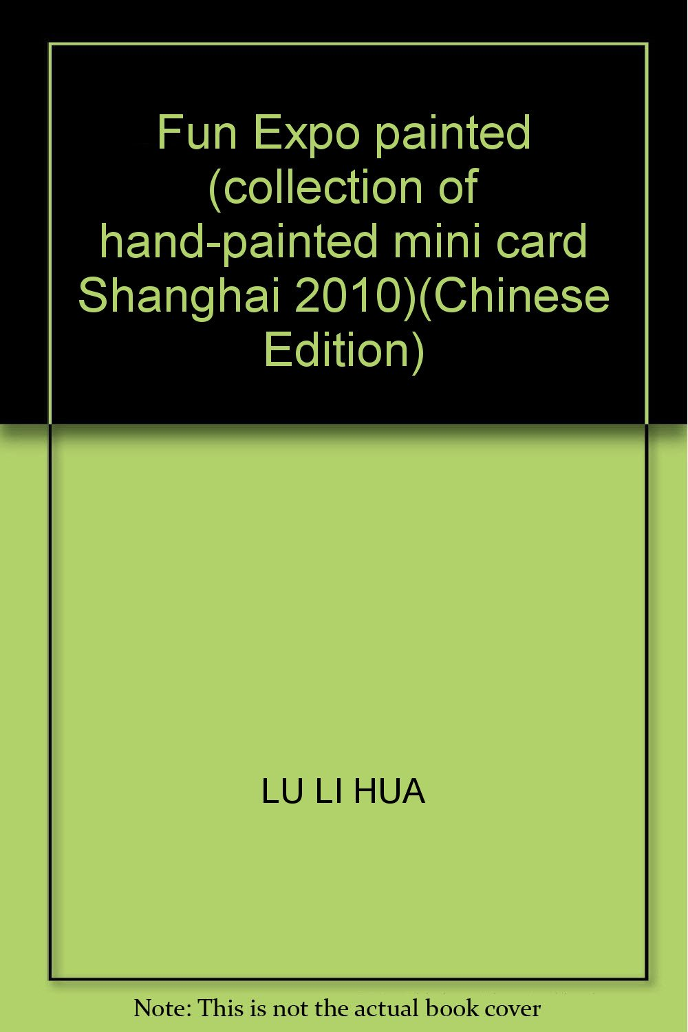 Download Fun Expo painted (collection of hand-painted mini card Shanghai 2010)(Chinese Edition) PDF