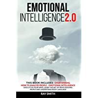 Emotional Intelligence 2.0: This Book Includes: How to Analyze People, Emotional Intelligence, Overthinking: Declutter…