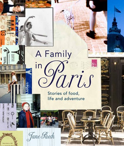 Download A Family in Paris: Stories of Food, Life, and Adventure ebook