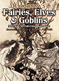 Rackham's Fairies, Elves and Goblins: More than 80 Full-Color Illustrations (Dover Fine Art, History of Art)