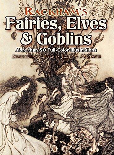 Fairy Fine Art - Rackham's Fairies, Elves and Goblins: More than 80 Full-Color Illustrations (Dover Fine Art, History of Art)
