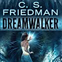 Dreamwalker: Book One of The Dreamwalker Chronicles Audiobook by C.S. Friedman Narrated by Eevin Hartsough