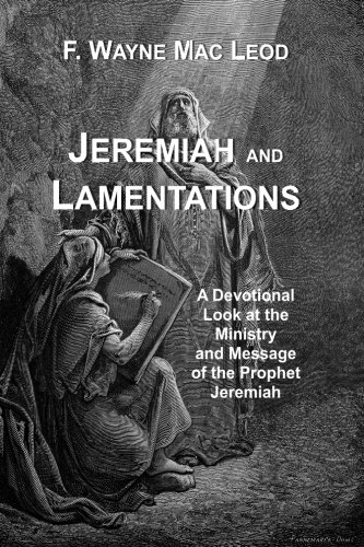 Jeremiah and Lamentations: A Devotional Look at the Ministry and Message of the Prophet Jeremiah (Light To My Path Devotional Commentary Series) (Volume 17)