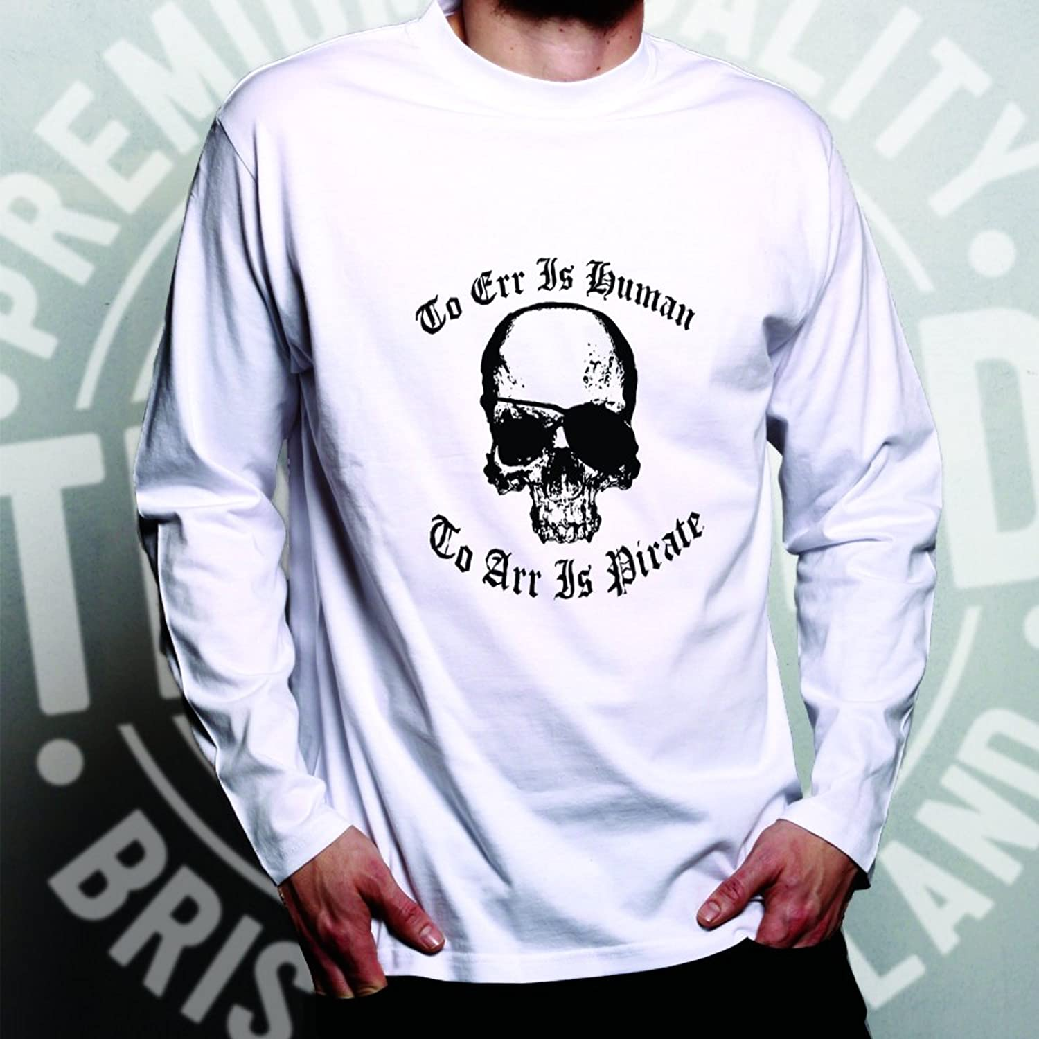 To ERR Is Human To Arr Is Pirate Skull Biker Metal Boat Ship Rum Yo HO Cool  Funny Slogan Hardcore Design Novelty Printed Long Sleeve T-Shirt Cool Funny  Gift ...