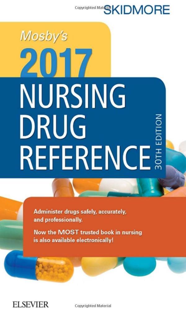 Mosby's 2017 Nursing Drug Reference (SKIDMORE NURSING DRUG REFERENCE)