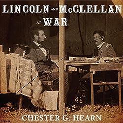 Lincoln and McClellan at War