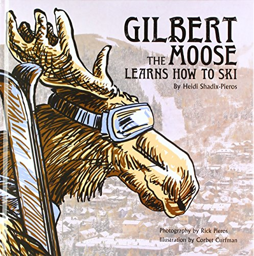 Gilbert the Moose Learns How to Ski
