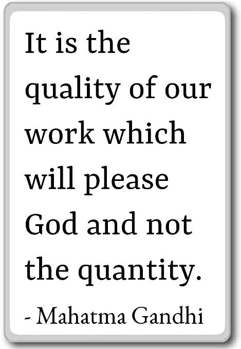 è La Qualità Del Nostro Lavoro Che Ple Mahatma Gandhi
