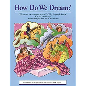 How Do We Dream?: And Other Questions About Your Body