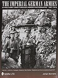 Imperial German Armies in Field Grey Seen Through Period Pho (Vol 1)