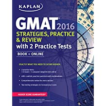 Kaplan GMAT 2016 Strategies, Practice, and Review with 2 Practice Tests: Book + Online