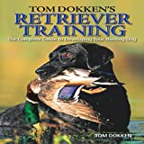 Retriever Training, Tom Dokken, 089689858X