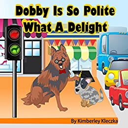 Dobby Is So Polite What A Delight (Friendship Series Book 2) by [Kleczka, Kimberley]