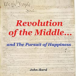 Revolution of the Middle... and the Pursuit of Happiness