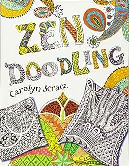 Amazon Zen Doodling 9781438002576 Carolyn Scrace Books