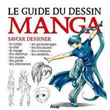 Le guide du dessin manga (French Edition)
