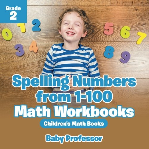 Spelling Numbers from 1-100 - Math Workbooks Grade 2 | Children's Math Books