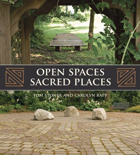 Open Spaces Sacred Places: Stories of How Nature Heals and Unifies