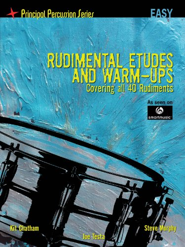 Rudimental Etudes and Warm-Ups Covering All 40 Rudiments: Principal Percussion Series Easy Level (Warm Rudimental Ups)