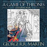 Game Of Thrones Colouring Book: Create stunning art based on your favourite characters and locations from A Song of Ice…