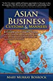 Asian Business Customs and Manners, Mary Murray Bosrock, 0684052008