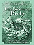 Kansas Brides: His Brother's Bride (Heartsong Novella in Large Print)