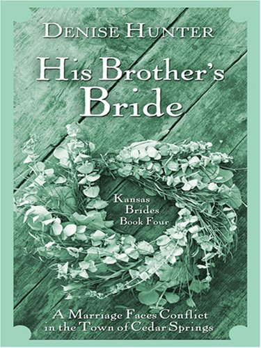 Kansas Brides: His Brother's Bride (Heartsong Novella in Large Print) by Brand: Thorndike Press