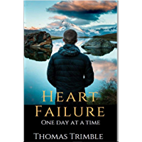 Heart Failure: One Day at a Time (English Edition)