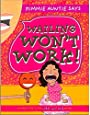 Wailing Won't Work