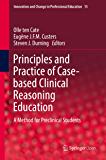 Principles and Practice of Case-based Clinical Reasoning Education: A Method for Preclinical Students (Innovation and…