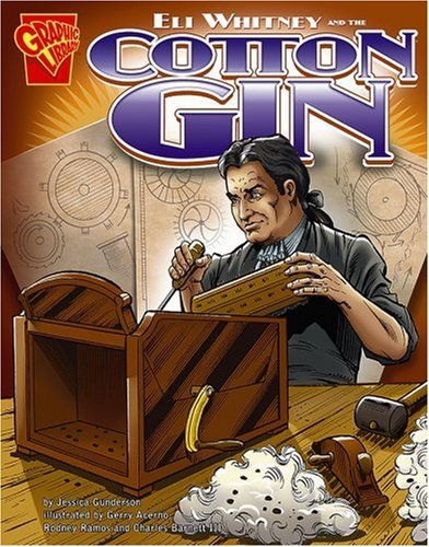 Eli Whitney and the Cotton Gin (Inventions and Discovery)