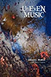 Uneven Music, Albert C. Walton, 1457508834