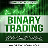 Binary Options: Quick Starters Guide to Binary Options Trading: Quick Starters Guide to Trading, Book 4