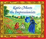 Katie Meets the Impressionists by James Mayhew (May 1 2007)