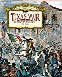 The Texas War of Independence, Richard Worth, 0761429344
