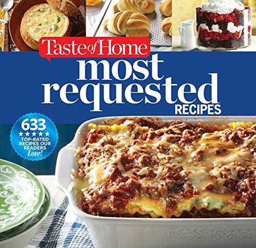 Cookbook Epicurious - Taste of Home Most Requested Recipes: 633 Top-Rated Recipes Our Readers Love!