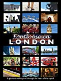 Footloose in London ~ All the Best Sights of our Capital