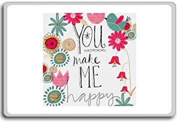 Feel Good Image Unavailable Image Not Available For Color You Make Me Happy Motivational Quotes Amazoncom Amazoncom You Make Me Happy Motivational Quotes Fridge Magnet